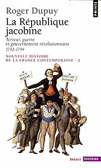 République jacobine - Terreur, guerre et gouvernement révolutionnaire 1792-1794. Nouvelle histoire d (PTS HISTOIRE)