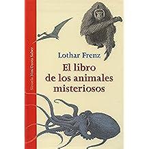 El Libro De Los Animales Misteriosos (Las Tres Edades / Nos Gusta Saber)