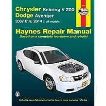 Chrysler Sebring & 200 and Dodge Avenger: 2007 Thru 2014, All Models (Haynes Repair Manual)