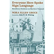 [Everyone Here Spoke Sign Language: Hereditary Deafness on Martha's Vineyard] (By: Nora Ellen Groce) [published: July, 1988]