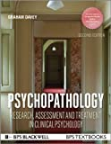 Psychopathology: Research, Assessment and Treatment in Clinical Psychology (BPS Textbooks in Psychology) - Graham C. Davey
