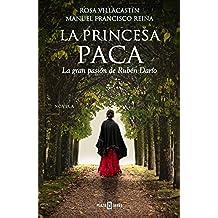 La princesa Paca: La gran pasión de Rubén Darío