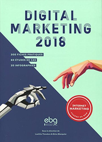 Download books Digital marketing 2018: 200 fiches fiches pratiques - 60 études de cas - 20 infographies