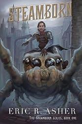 Steamborn (Steamborn Series) (Volume 1) by Eric R Asher (2015-12-01)