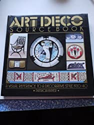Art Deco Source Book: A Visual Reference to a Decorative Style, 1920-40