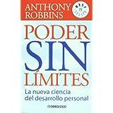 Poder sin limites / Unlimited Power: La Nueva Ciencia Del Desarrollo Personal / The New Science of Personal Development (Best Seller)