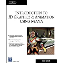 Introduction to 3D Graphics and Animation Using Maya, w. CD-ROM (Charles River Media Graphics)