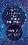 Breves respuestas a las grandes preguntas par Hawking