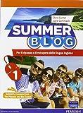 Summer blog. Con e-book. Con espansione online. Per le Scuole superiori: 1