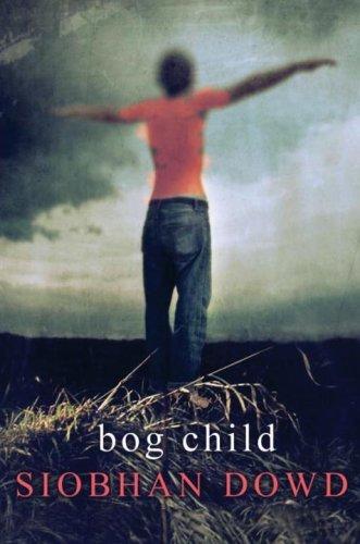 Bog Child by Siobhan Dowd (2008-09-09)