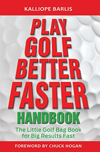 Play Golf Better Faster Handbook: The Little Golf Bag Book for Big Results Fast (Play Golf  Better Faster 2) (English Edition)