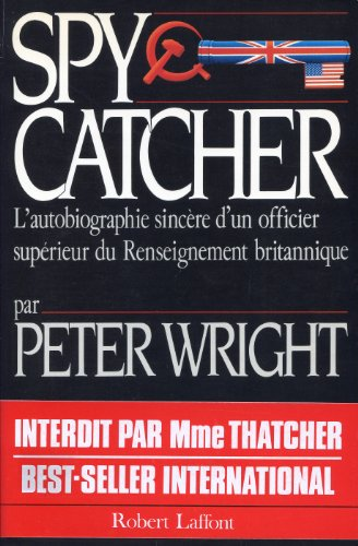 SPYCATCHER par Peter Wright