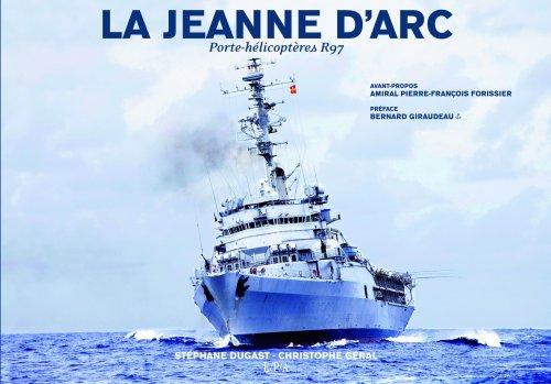 La Jeanne d'Arc : Porte-hélicoptères R97 par Stéphane Dugast, Christophe Géral