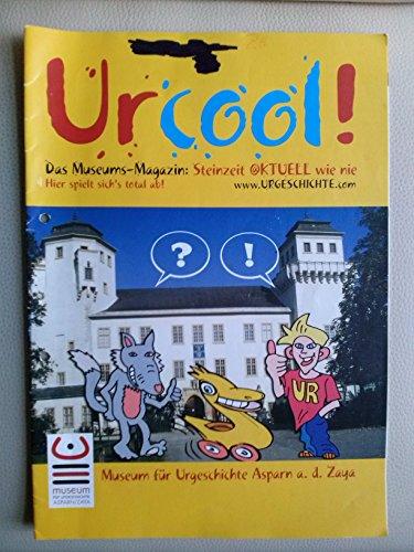 Urcool! Das Museums-Magazin: Steinzeit @ktuell wie nie - Museum für Urgeschichte Asparn a. d. Zaya; N.F. 449