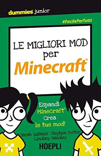 Le migliori MOD per Minecraft: Espandi Minecraft®. Crea le tue mod!