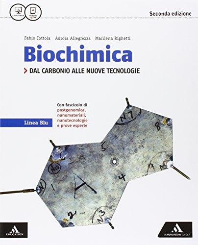 Biochimica linea blu. Dal carbonio alle nuove tecnologie-Biochimica postgenomica... Per i Licei. Con e-book. Con espansione online