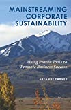 Mainstreaming Corporate Sustainability: Using Proven Tools to Promote Business Success (English Edition)