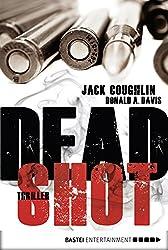 Dead Shot: Thriller (Kyle Swanson 2)