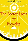 The Secret Lives of Bicycles: An Adventure Book...
