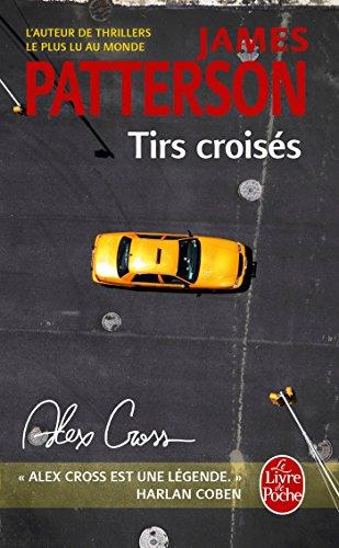 Tirs croisés: Alex Cross par James Patterson