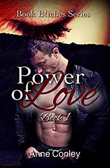 Power of Love (Book B!tches 1) by [Conley, Anne]