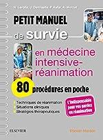 Petit manuel de survie en médecine intensive-réanimation - 80 procédures en poche: 80 Procedures En Poche de Professeur Nicolas Lerolle