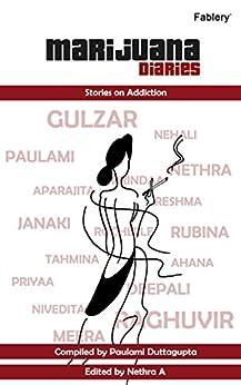 Marijuana Diaries: Stories on Addiction by [DuttaGupta, Paulami, Shekhawat, Raghuvir, Gulzaar]