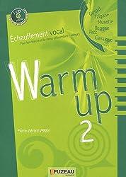 Warm up 2 : Echauffement vocal pour les choeurs et les classes (1CD audio)