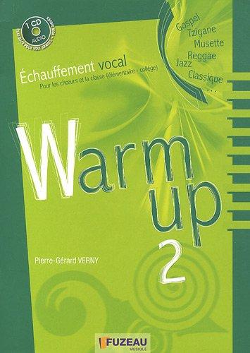 Warm up 2 : Echauffement vocal pour les choeurs et...