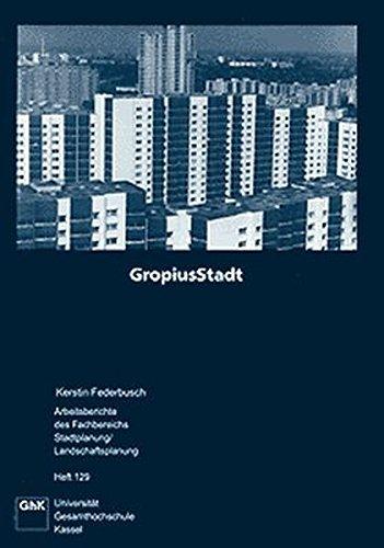Gropiusstadt: Entstehung und Entwicklung der Berliner Grosssiedlung (Arbeitsberichte Architektur, Stadtplanung, Landschaftsplanung)