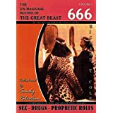 The Un-magickal Record of the Great Beast 666 - Aleister Crowley: Volume one: Sex - Drugs - Prophetic Roles