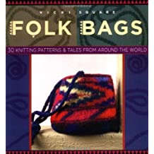 Folk Bags (Folk Knitting series) by Vicki Square (2003-10-01)
