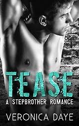 Tease: A Stepbrother Romance by Veronica Daye (2015-05-21)