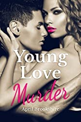 Young Love Murder (Young Assassins) by April Brookshire (2011-08-24)
