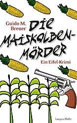Die Maiskolbenmörder: Ein Eifel-Krimi
