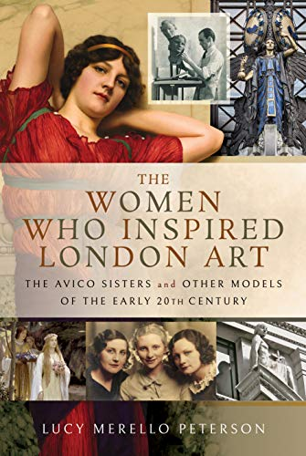 The Women Who Inspired London Art: The Avico Sisters and Other Models of the Early 20th Century -