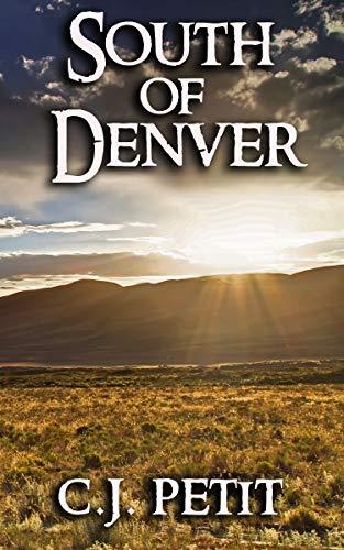 South of Denver (English Edition) eBook: Petit, C.J.: Amazon.es ...