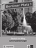 Berliner Platz 1 NEU: Deutsch im Alltag. Lehrerhandbuch (Berliner Platz NEU)