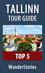 Tallinn Tour Guide Top 5 - a travel guide and tour as with the best local guide