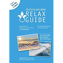 RELAX Guide 2016 Deutschland, kritisch getestet: alle Wellness- und  Gesundheitshotels. PLUS: Ski & Spa: die 35 Top-Hotels, GRATIS: Foto iOS-App & ... 35 Top-Hotels, GRATIS: Foto iOS-App und eBook