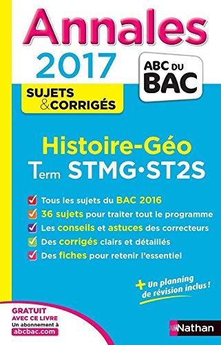 Histoire et géographie, Term STMG-ST2S : annales, sujets et corrigés 2017.-