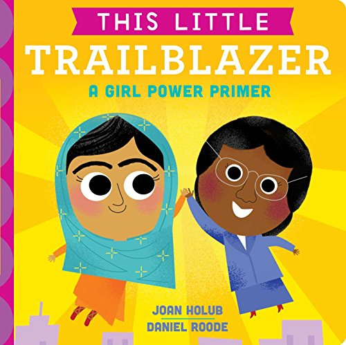 This Little Trailblazer: A Girl Power Primer (English Edition)