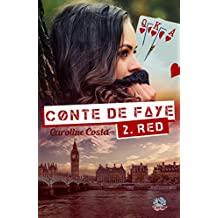 Conte de Faye: Tome 2. Red