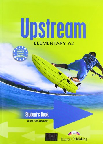Upstream. Elementary. Student's book. Con CD Audio. Per le Scuole superiori