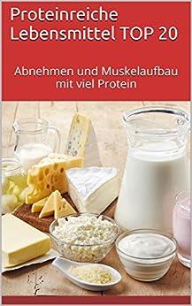 proteinreiche lebensmittel top 20 abnehmen und muskelaufbau mit viel protein ebook veronika. Black Bedroom Furniture Sets. Home Design Ideas