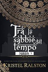 Tra le sabbie del tempo (Adara e Bashah) (MAKTUB Vol. 1)