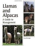Llamas and Alpacas: A Guide to Management