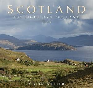 SCOTLAND - The Light & The Land 2015 Calendar