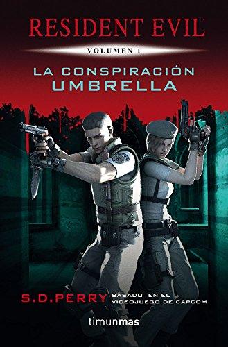 La Conspiración Umbrella: Resident Evil Vol.1 (Videojuegos) por S. D. Perry