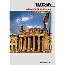 TestDaF: Mündlicher Ausdruck. Viele Beispiele (German Edition)